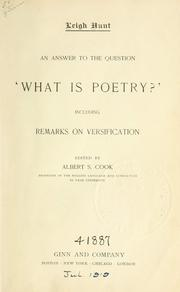Cover of: An answer to the question 'what is poetry?' including remarks on versification: edited by Albert S. Cook.