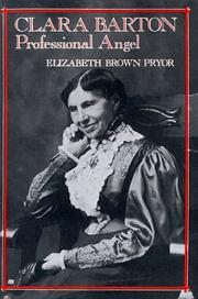 Clara Barton by Elizabeth Brown Pryor