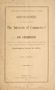 Cover of: Are the interests of a few ship-builders more to be considered than the interests of commerce?