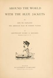 Cover of: Around the world with the blue jackets; or, How we displayed the American flag in foreign waters. | Henry Eckford Rhoades