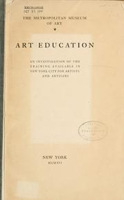 Cover of: Art education: an investigation of the training available in New York city for artists and artisans.