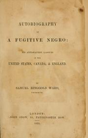 Autobiography of a fugitive negro : his anti-slavery labours in the United States, Canada & England