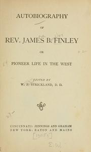 Autobiography of Rev. James B. Finley, or, Pioneer life in the West by James B. Finley