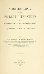 A bibliography of the dialect literature of Cumberland and Westmorland, and Lancashire North-of-the-Sands by Archibald Sparke