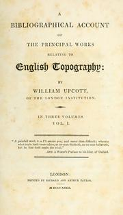 Cover of: bibliographical account of the principal works relating to English topography | William Upcott