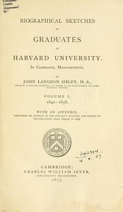 Cover of: Biographical sketches of graduates of Harvard university, in Cambridge, Massachusetts