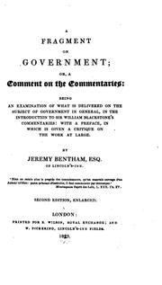 Cover of: A Fragment on Government; Or, A Comment on the Commentaries: Being an Examination of ... Sir ..