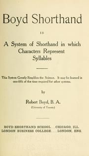 Cover of: Boyd shorthand is a system of shorthand in which characters represent syllables. | Robert Boyd