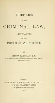 Cover of: Brief aids to the criminal law, with notes on the procedure and evidence. | Hilton Kershaw
