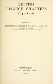 British borough charters, 1042-1216 by Adolphus Ballard