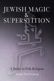 Cover of: Jewish Magic and Superstition | Joshua Trachtenberg