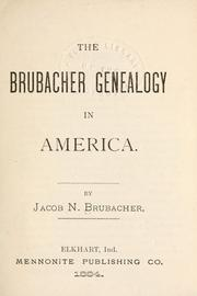 Cover of: Brubacher genealogy in America | Jacob N. Brubacher