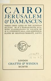 Cover of: Cairo, Jerusalem, and Damascus | Margoliouth, D. S.