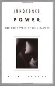 Cover of: Innocence, power, and the novels of John Hawkes