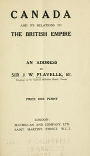 Cover of: Canada, and its relations to the British Empire