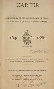 Cover of: Carter, a genealogy of the descendants of Samuel and Thomas, sons of Rev. Samuel Carter | Clarabel Augusta Lincoln Carter