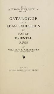 Cover of: Catalogue of a loan exhibition of early oriental rugs | Metropolitan Museum of Art (New York, N.Y.)