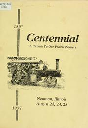 Cover of: Centennial, a tribute to our prairie pioneers. | Newman, Ill. Centennial Committee.