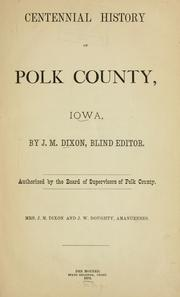 Cover of: Centennial history of Polk County, Iowa | J. M. Dixon