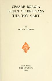 Cover of: Cesare Borgia: Iseult of Brittany : The toy cart