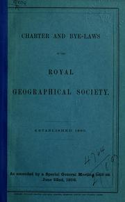 Cover of: Charter and bye-laws, as amended by a special general meeting held on June 22nd, 1896