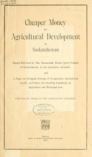 Cover of: Cheaper money for agricultural development in Saskatchewan