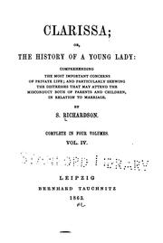 Cover of: Clarissa: Or, The History of a Young Lady Comprehending the Most Important Concerns of Private ..