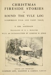 Cover of: Christmas fireside stories: or, Round the yule log; Norwegian folk and fairy tales