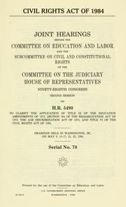 Cover of: Civil Rights Act of 1984 by United States. Congress. House. Committee on Education and Labor.