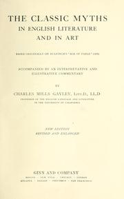 "Cover of: The classic myths in English literature and in art based originally on Bulfinch's ""Age of fable"" (1855) accompanied by an interpretative and illustrative commentary"
