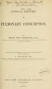 Cover of: Clinical lectures on pulmonary consumption. | Felix von Niemeyer