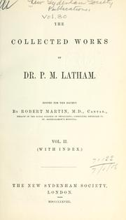 Cover of: collected works of Dr. P.M. Latham, with memoir by Sir Thomas Watson, bart., M.D. | Peter Mere Latham