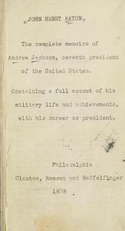 Cover of: The complete memoirs of Andrew Jackson, seventh president of the United States
