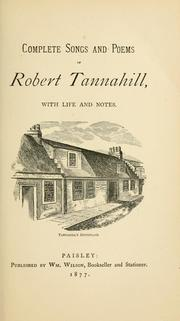 Complete songs and poems of Robert Tannahill, with life and notes.