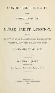 Cover of: Condensed summary of the existing condition of the sugar tariff question