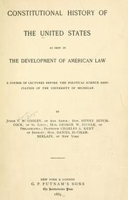 Cover of: Constitutional history of the United States: as seen in the development of American law, a course of lectures before the Political Science Association of the University of Michigan