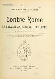 Cover of: Contre Rome: la bataille anticléricale en Europe