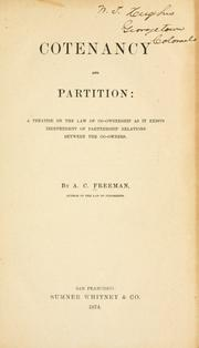 Cover of: Cotenancy and partition: a treatise on the law of co-ownership as it exists independent of partnership relations between the co-owners
