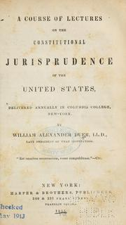 Cover of: A course of lectures on the constitutional jurisprudence of the United States, delivered annually in Columbia college, New-York