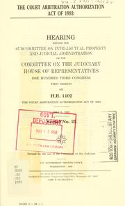 Cover of: Court Arbitration Authorization Act of 1993 | United States. Congress. House. Committee on the Judiciary. Subcommittee on Intellectual Property and Judicial Administration.