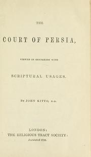 Cover of: The court of Persia, viewed in connexion with scriptural usages