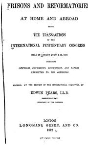 Prisons and Reformatories at Home and Abroad: Being the Transactions of the International .. by Edwin Pears