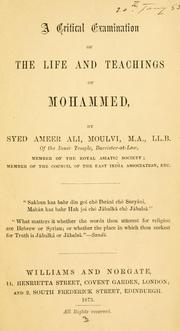 Cover of: A critical examination of the life and teachings of Mohammed