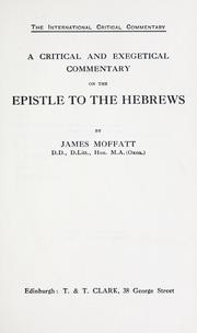 Cover of: A critical and exegetical commentary on the Epistle to the Hebrews by James Moffatt