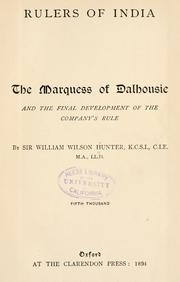 Cover of: The Marquess of Dalhousie: and the final development of the Company's rule