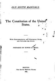 Cover of: The Constitution of the United States: With Bibliographical and Historical Notes, and Outlines ..