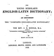 Cover of: The young scholar's Latin-English dictionary, being an abridgment of the 'Complete Latin-English ..