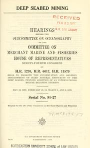 Deep seabed mining by United States. Congress. House. Committee on Merchant Marine and Fisheries. Subcommittee on Oceanography.