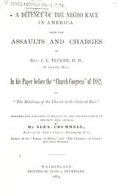 "Cover of: A defence of the negro race in America from the assaults and charges of Rev. J. L. Tucker, D. D., of Jackson, Miss., in his paper before the ""Church Congress"" of 1882"