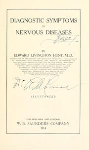 Cover of: Diagnostic symptoms in nervous diseases | Edward Livingston Hunt